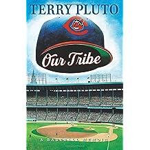 Our Tribe: A Baseball Memoir