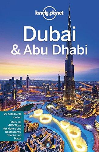 Preisvergleich Produktbild Lonely Planet Reiseführer Dubai & Abu Dhabi (Lonely Planet Reiseführer Deutsch)