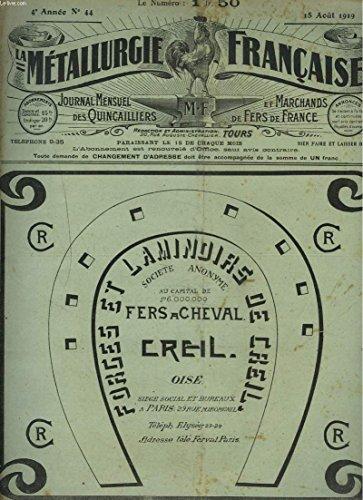 LA METALLURGIE FRANCAISE, JOURNAL MENSUEL DES QUINCAILIERS ET MARCHANDS DE FERS DE FRANCE N°44, 15 AOUT 1919. LA VIE CHERE ET LA SITUATION ECONOMIQUE/ FAILLITES ET LIQUIDATIONS JUDICIAIRES/ LA SITUATION MONDIALE DE L'INDUSTRIE DU FER BLANC/ ...