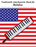 Traditionelle Amerikanische Musik für Melodica: 10 Patriotischen Lieder der Vereinigten Staaten von Amerika