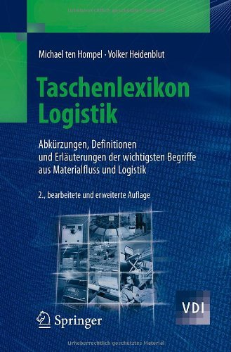 Taschenlexikon Logistik: Abkürzungen, Definitionen und Erläuterungen der wichtigsten Begriffe aus Materialfluss und Logistik (VDI-Buch)