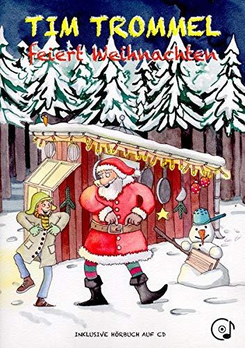 Tim Trommel feiert Weihnachten: Tim trifft den Weihnachtsmann und erlebt neue Abenteuer (Tim Trommel / Trommeln lernen für Kinder)