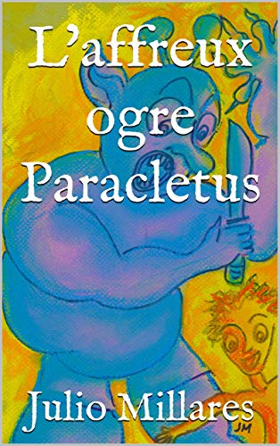 Couverture du livre L'affreux ogre Paracletus (Série de Joy t. 15)