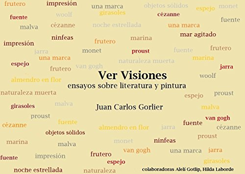 Ver Visiones: Ensayos sobre Literatura y Pintura