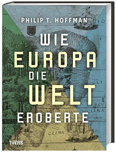 Wie Europa die Welt eroberte -