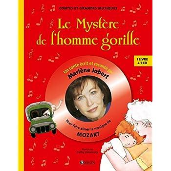 Le mystère de l'homme gorille: Pour faire aimer la musique de Mozart