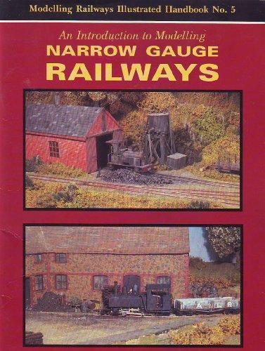 Introduction to Modelling Narrow Gauge Railways (Modelling Railways Illustrated Handbook S.)
