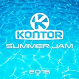 Kontor Summer Jam 2016 [Explicit]