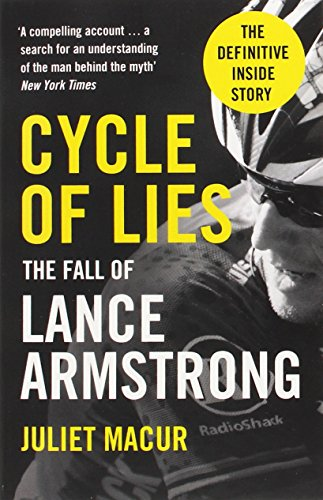 Cycle of Lies: The Fall of Lance Armstrong por Juliet Macur