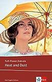 Heat and Dust: Schulausgabe für das Niveau B2, ab dem 6. Lernjahr. Ungekürzer englischer Originaltext mit Annotationen (Klett English Editions)