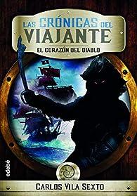 Crónicas Del Viajante: El Corazón Del Diablo, n.º 3 par  Carlos Vila Sexto