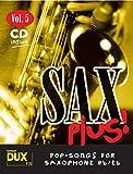 Sax Plus! Vol. 5 (inkl. CD): Pop-Songs for Saxophone Bb/Es 8 weltbekannte Titel für Alt- oder Tenorsaxophon mit Playback-CD