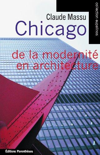 Chicago - modernite en architecture (de la) par Claude Massu