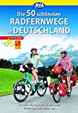 Die 50 schönsten Radfernwege in Deutschland (Die schönsten Radtouren und Radfernwege in Deutschland) - Oliver Kockskämper