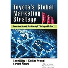 Toyota's Global Marketing Strategy: Innovation through Breakthrough Thinking and Kaizen