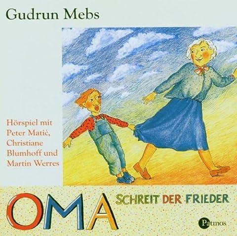 Ohren spitzen: Hörspiel: Oma schreit der Frieder: Audio-CD