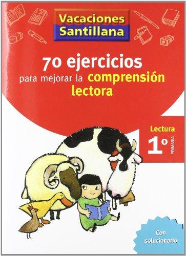 Vacaciones Santillana, Cuaderno con 70 Ejercicios Para Mejorar La Comprension Lectora, 1 Educación Primaria por Varios autores