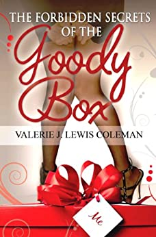 The Forbidden Secrets of the Goody Box: Relationship advice that your father didn't tell you and your mother didn't know by [Lewis Coleman, Valerie J, Reid, Christopher]