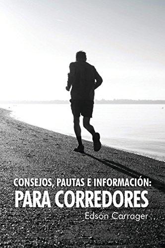 Consejos pautas e información para corredores por Edson  Carrager