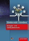 Elektronik Tabellen Energie- und Gebäudetechnik: 2. Auflage, 2015