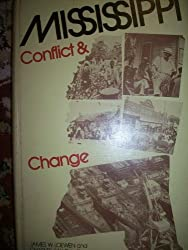 Mississippi: Conflict and Change by James W. Loewen (1980-11-12)