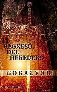 EL REGRESO DEL HEREDERO: GORÁLVOR, EL ALBA par J.A. ROMAN