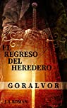 EL REGRESO DEL HEREDERO: GORÁLVOR, EL ALBA