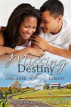 Missing Destiny (A Chandler County Novel Book 1) by [Wooden-Carlisle, Traci]
