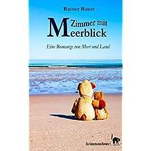 Zimmer mit Meerblick: Eine Romanze von Meer und Land (Die Katzenbuckel-Romane, Band 1)