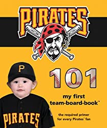 Pittsburgh Pirates 101: My First Team-board-book (My First Team Board Books)
