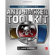 [(Anti-Hacker Tool Kit)] [ By (author) Mike Shema ] [March, 2014]