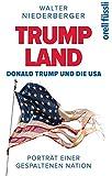 TRUMPLAND - Donald Trump und die USA: Porträt einer gespaltenen Nation - Walter Niederberger