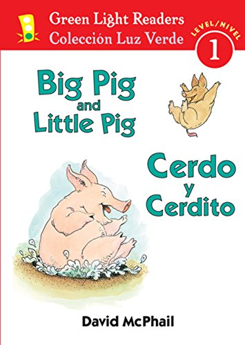 Big Pig And Little Pig/Cerdo y Cerdito (Green Light Reader - Bilingual Level 1 (Quality)) por David McPhail