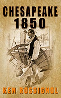 Chesapeake 1850 (Steamboats & Oyster Wars: The News Reader) (English Edition) di [Rossignol, Ken]