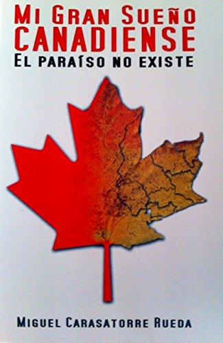 Mi gran sueño canadiense: el paraíso no existe