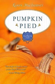 Pumpkin Pied: A Gray Whale Inn Short Story (English Edition) di [MacInerney, Karen]