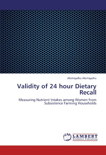 Validity of 24 hour Dietary Recall: Measuring Nutrient Intakes among Women from Subsistence Farming Households