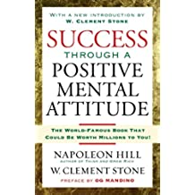 Success Through A Positive Mental Attitude (English Edition)