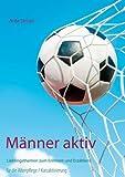Männer aktiv: Lieblingsthemen zum Erinnern und Erzählen; für die Altenpflege, Kurzaktivierung