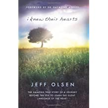 I Knew Their Hearts: The Amazing True Story of a Journey Beyond the Veil to Learn the Silent Language of the Heart by Jeff Olsen, Lee Nelson (2012) Paperback
