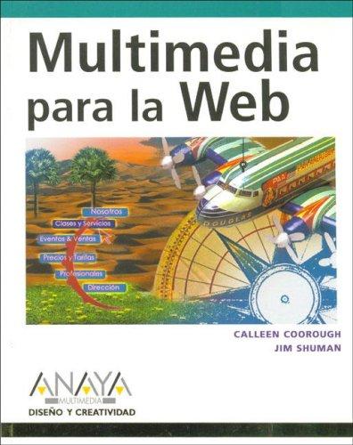 Multimedia para la web (Diseño Y Creatividad (am)) por Calleen Coorough