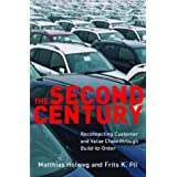 The Second Century: Reconnecting Customer and Value Chain Through Build-To-Order; Moving Beyond Mass and Lean Production in the Auto Industry