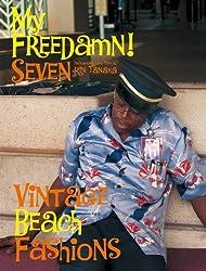 My Freedamn! 7 : 1950s Hawaiian Shirt & Beach Fashions (English and Japanese Edition)