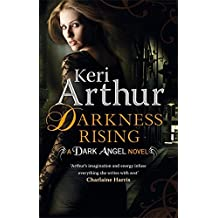 Darkness Rising: Number 2 in series (Dark Angels) by Keri Arthur (2011-10-25)