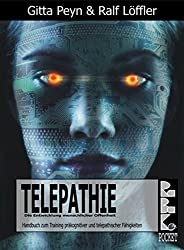 Telepathie - Die Entwicklung menschlicher Offenheit - Handbuch zum Training präkognitiver und telepathischer Fähigkeiten
