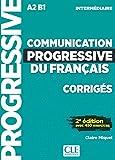 Communication progressive du français. A1.1-C1. Niveau intermédiaire. Corrigés. Per le Scuole superiori
