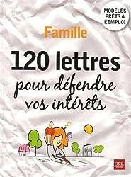 Famille, 120 lettres pour défendre vos intérêts