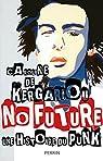 No Future. Histoire du punk par de Kergariou