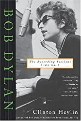 Bob Dylan: The Recording Sessions, 1960-1994 by Clinton Heylin (1997-03-15)