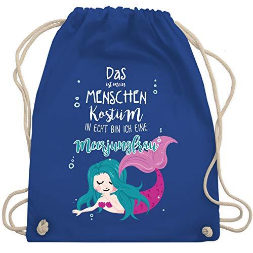Karneval & Fasching - Das ist mein Menschen Kostüm in echt bin ich eine Meerjungfrau - Unisize - Royalblau - WM110 - Turnbeutel & Gym ()